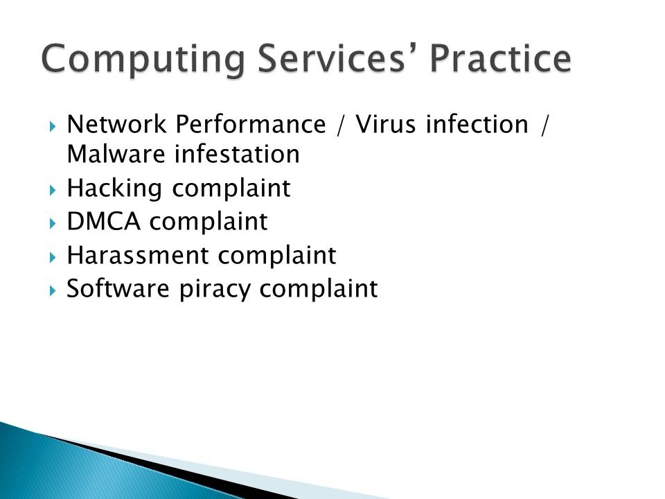  Network Performance / Virus infection / Malware infestation  Hacking complaint  DMCA complaint  Harassment complaint  Software piracy complaint
