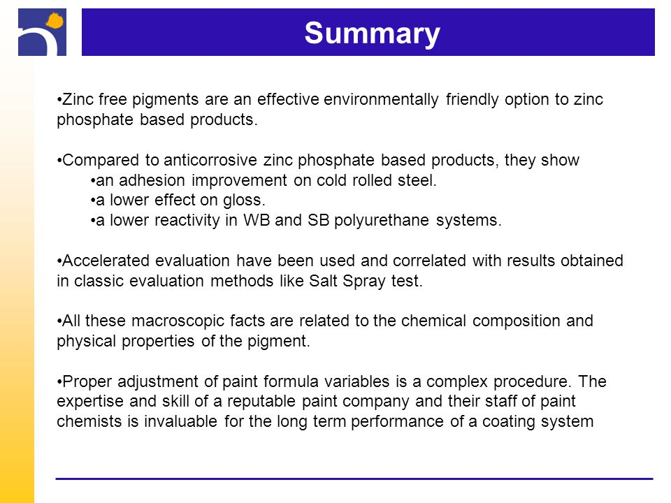 Summary Zinc free pigments are an effective environmentally friendly option to zinc phosphate based products.