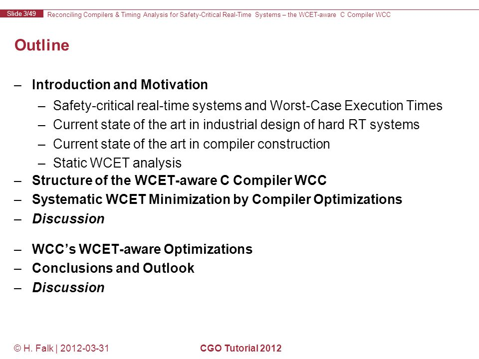 Reconciling Compilers & Timing Analysis for Safety-Critical Real-Time Systems – the WCET-aware C Compiler WCC Slide 3/49 © H.