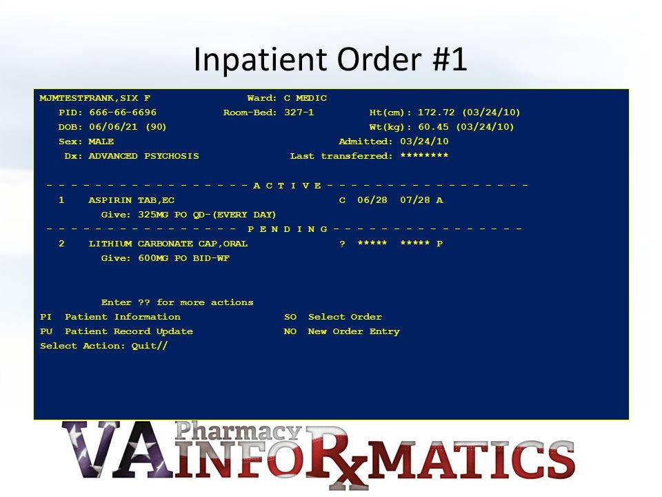 Inpatient Order #1 MJMTESTFRANK,SIX F Ward: C MEDIC PID: 666-66-6696 Room-Bed: 327-1 Ht(cm): 172.72 (03/24/10) DOB: 06/06/21 (90) Wt(kg): 60.45 (03/24