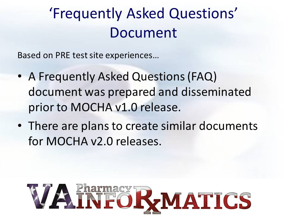 'Frequently Asked Questions' Document Based on PRE test site experiences… A Frequently Asked Questions (FAQ) document was prepared and disseminated pr