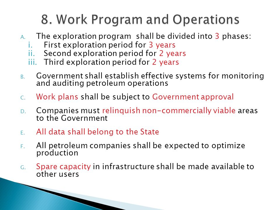 A. The exploration program shall be divided into 3 phases: i.First exploration period for 3 years ii.Second exploration period for 2 years iii.Third e