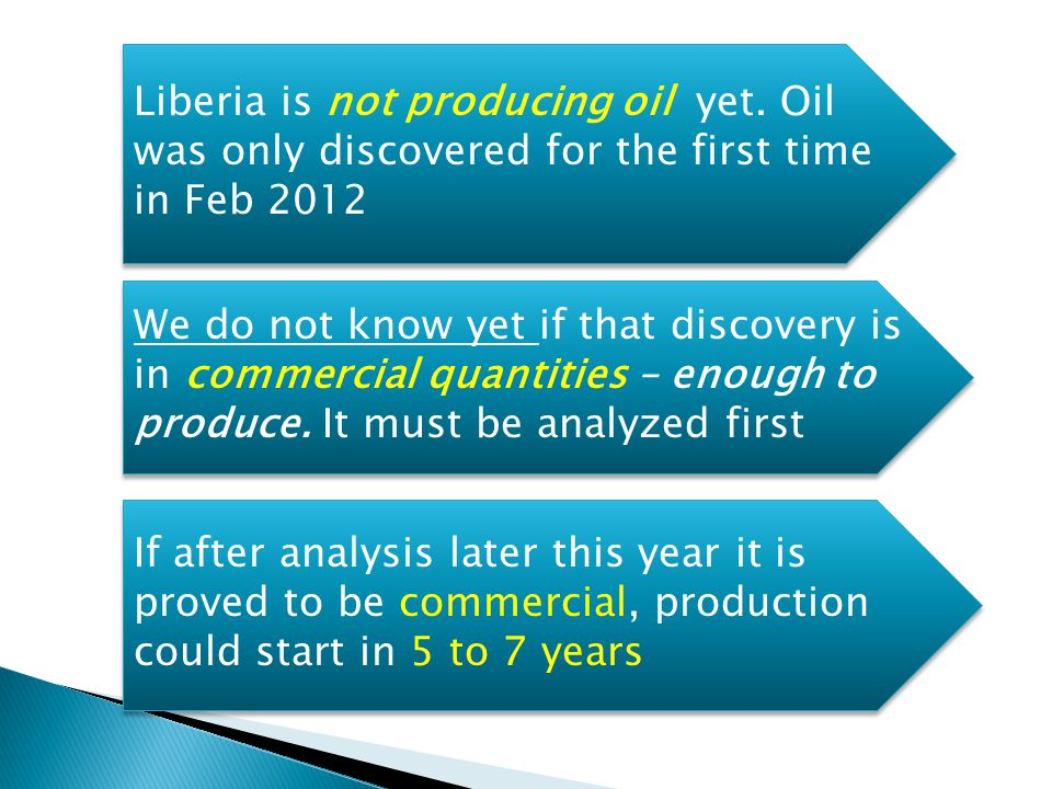 Liberia is not producing oil yet.