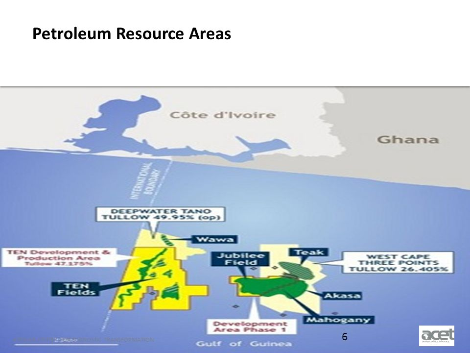 Title of Slide to go Here Subtitle to go here AFRICAN CENTER FOR ECONOMIC TRANSFORMATION Petroleum Resource Areas AFRICAN CENTER FOR ECONOMIC TRANSFORMATION 6