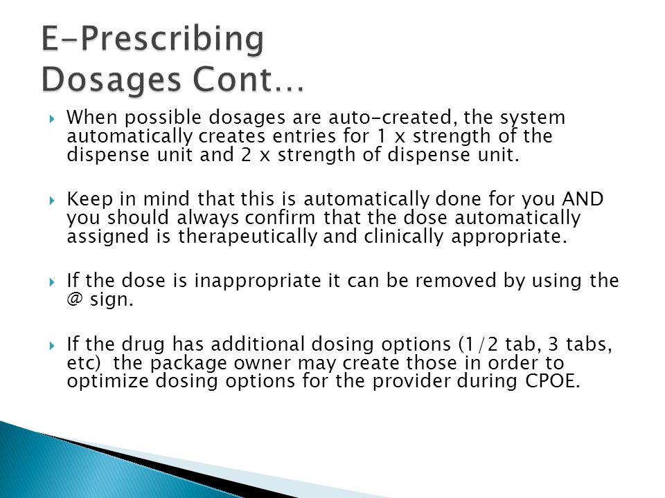  When possible dosages are auto-created, the system automatically creates entries for 1 x strength of the dispense unit and 2 x strength of dispense
