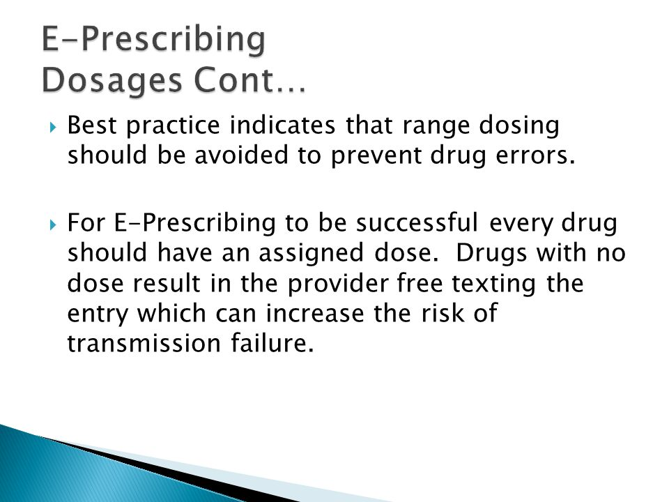  Best practice indicates that range dosing should be avoided to prevent drug errors.