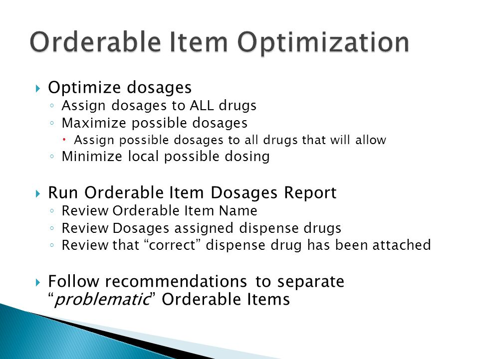  Optimize dosages ◦ Assign dosages to ALL drugs ◦ Maximize possible dosages  Assign possible dosages to all drugs that will allow ◦ Minimize local p