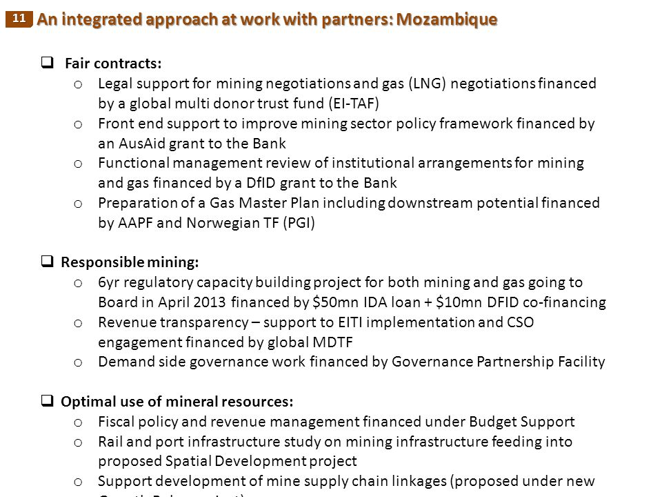 An integrated approach at work with partners: Mozambique An integrated approach at work with partners: Mozambique 11  Fair contracts: o Legal support