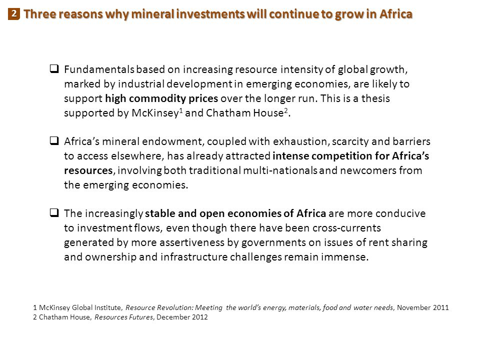 Gold Base Other Metal Three reasons why mineral investments will continue to grow in Africa 2  Fundamentals based on increasing resource intensity of