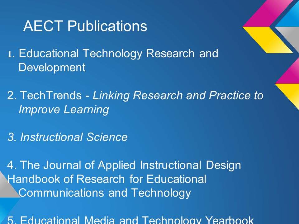 AECT Publications 1. Educational Technology Research and Development 2.