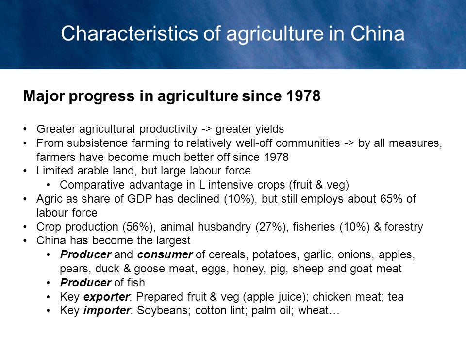 Major progress in agriculture since 1978 Greater agricultural productivity -> greater yields From subsistence farming to relatively well-off communiti