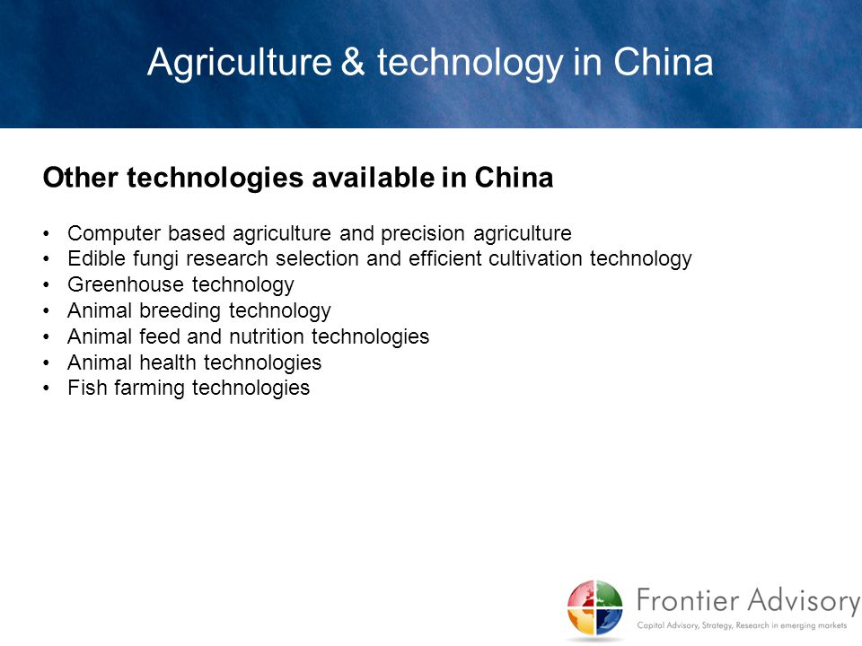 Other technologies available in China Computer based agriculture and precision agriculture Edible fungi research selection and efficient cultivation t