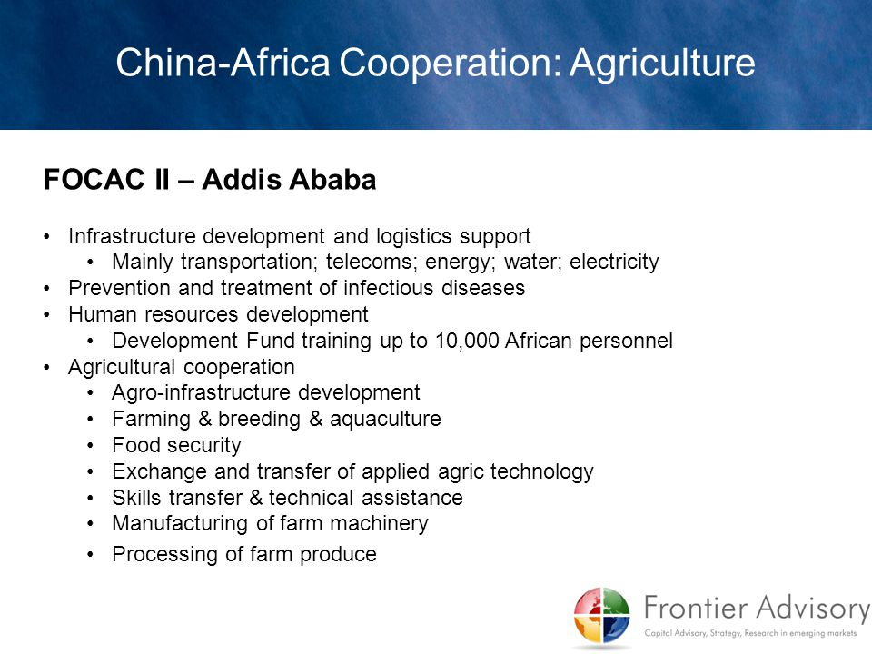 FOCAC II – Addis Ababa Infrastructure development and logistics support Mainly transportation; telecoms; energy; water; electricity Prevention and tre