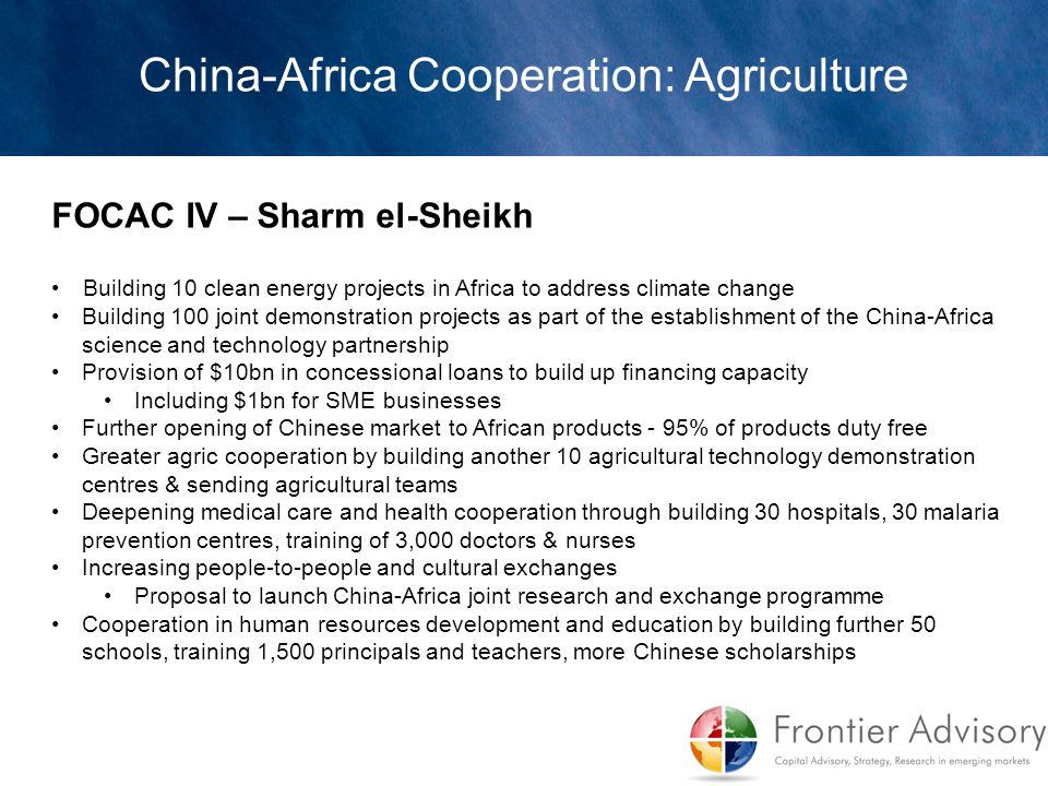 FOCAC IV – Sharm el-Sheikh Building 10 clean energy projects in Africa to address climate change Building 100 joint demonstration projects as part of