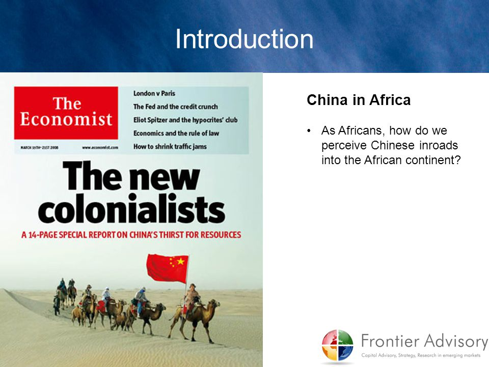 China in Africa As Africans, how do we perceive Chinese inroads into the African continent?