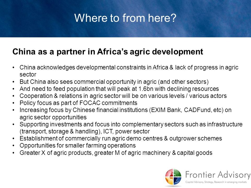 China as a partner in Africa's agric development China acknowledges developmental constraints in Africa & lack of progress in agric sector But China a