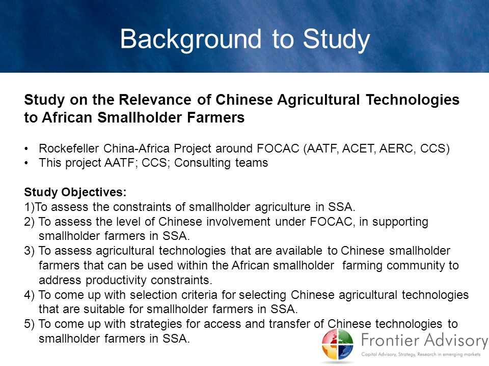 Background to Study Study on the Relevance of Chinese Agricultural Technologies to African Smallholder Farmers Rockefeller China-Africa Project around