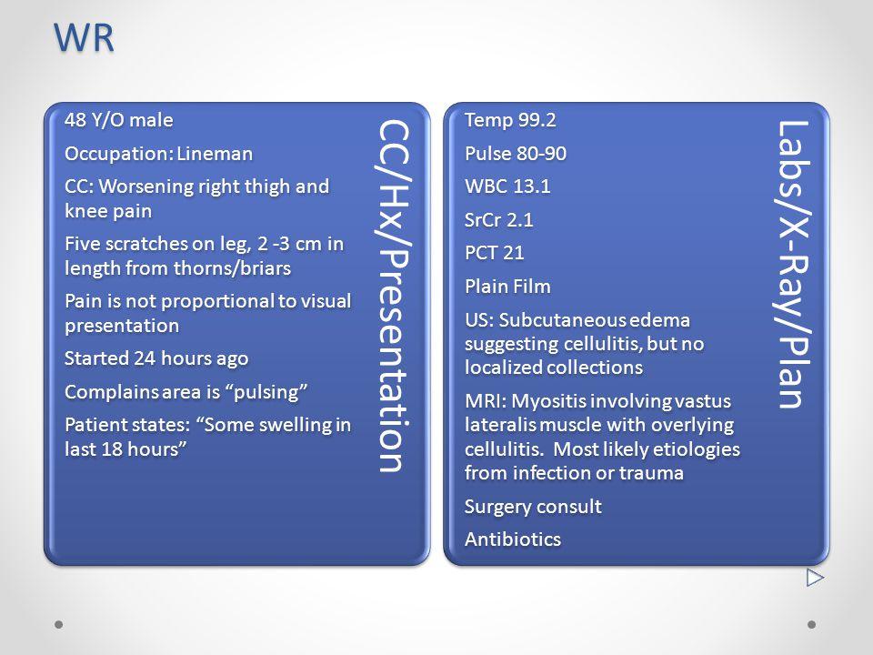 Labs/X-Ray/Plan Temp 99.2 Pulse 80-90 WBC 13.1 SrCr 2.1 PCT 21 Plain Film US: Subcutaneous edema suggesting cellulitis, but no localized collections M