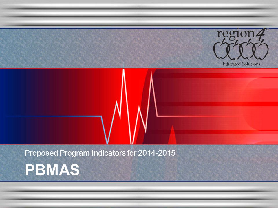 PBMAS Proposed Program Indicators for 2014-2015