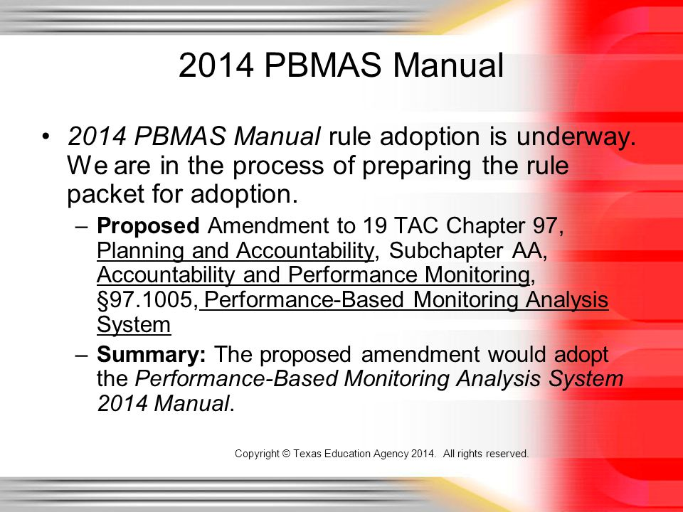 2014 PBMAS Manual rule adoption is underway.