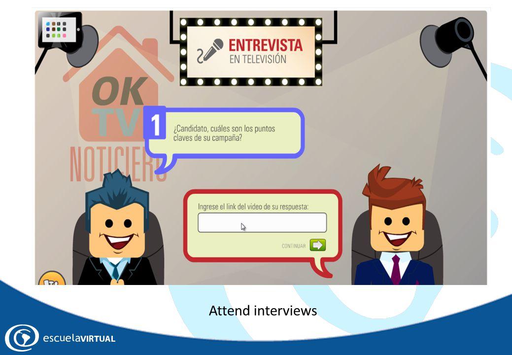 Attend interviews