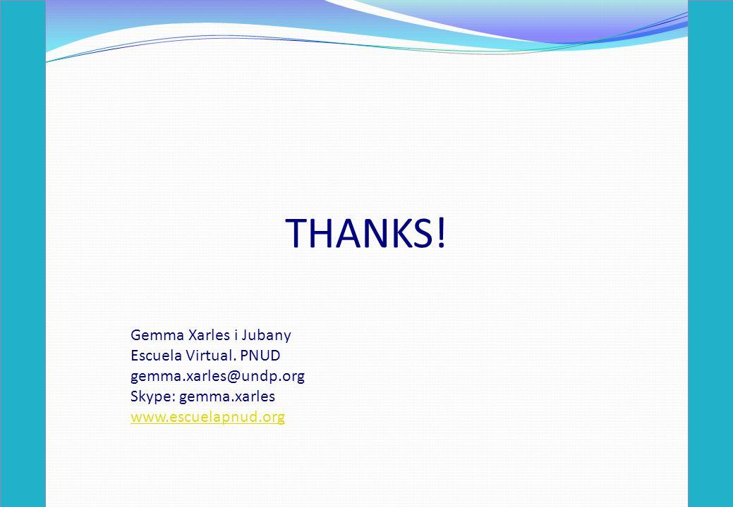 THANKS. Gemma Xarles i Jubany Escuela Virtual.