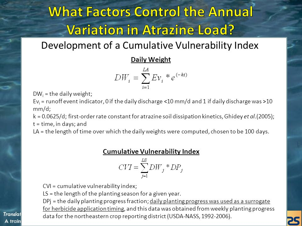 Development of a Cumulative Vulnerability Index DW i = the daily weight; Ev i = runoff event indicator, 0 if the daily discharge 10 mm/d; k = 0.0625/d