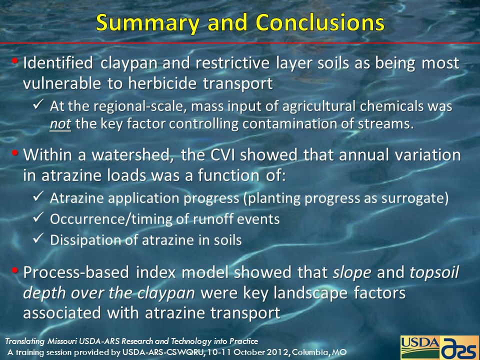 Identified claypan and restrictive layer soils as being most vulnerable to herbicide transport Identified claypan and restrictive layer soils as being