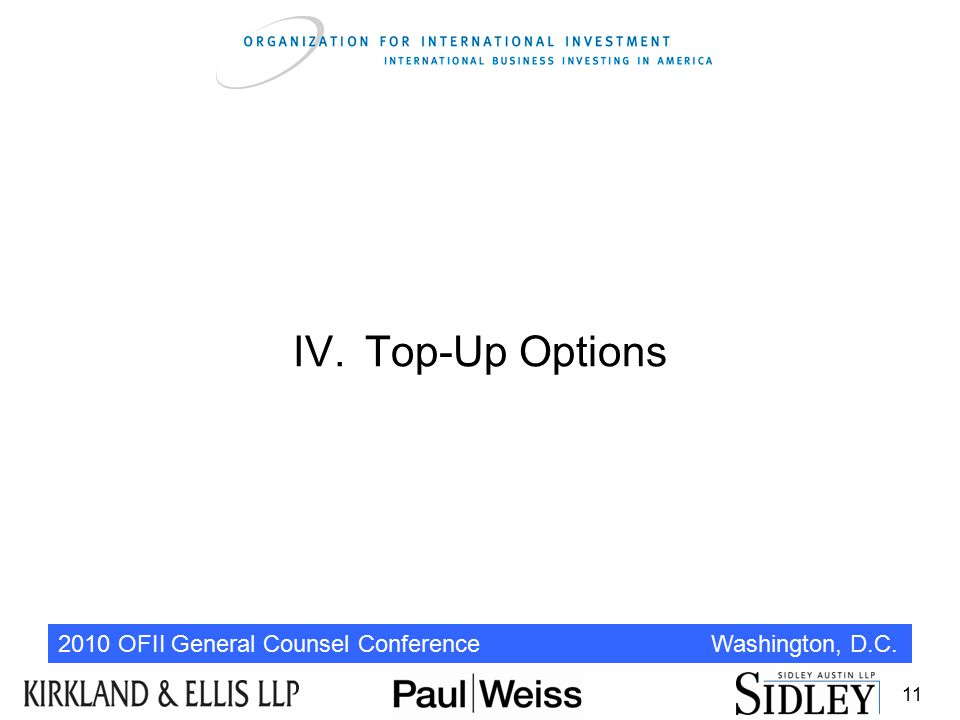 2010 OFII General Counsel Conference Washington, D.C. IV.Top-Up Options 11