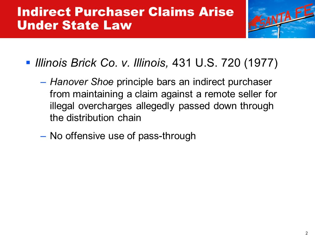 2 Indirect Purchaser Claims Arise Under State Law  Illinois Brick Co.