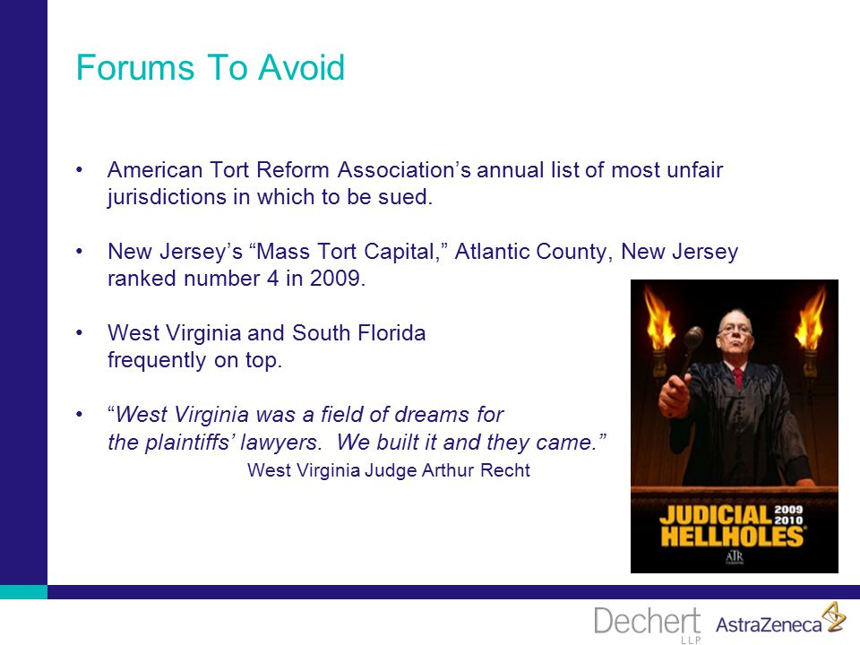 Forums To Avoid American Tort Reform Association's annual list of most unfair jurisdictions in which to be sued.