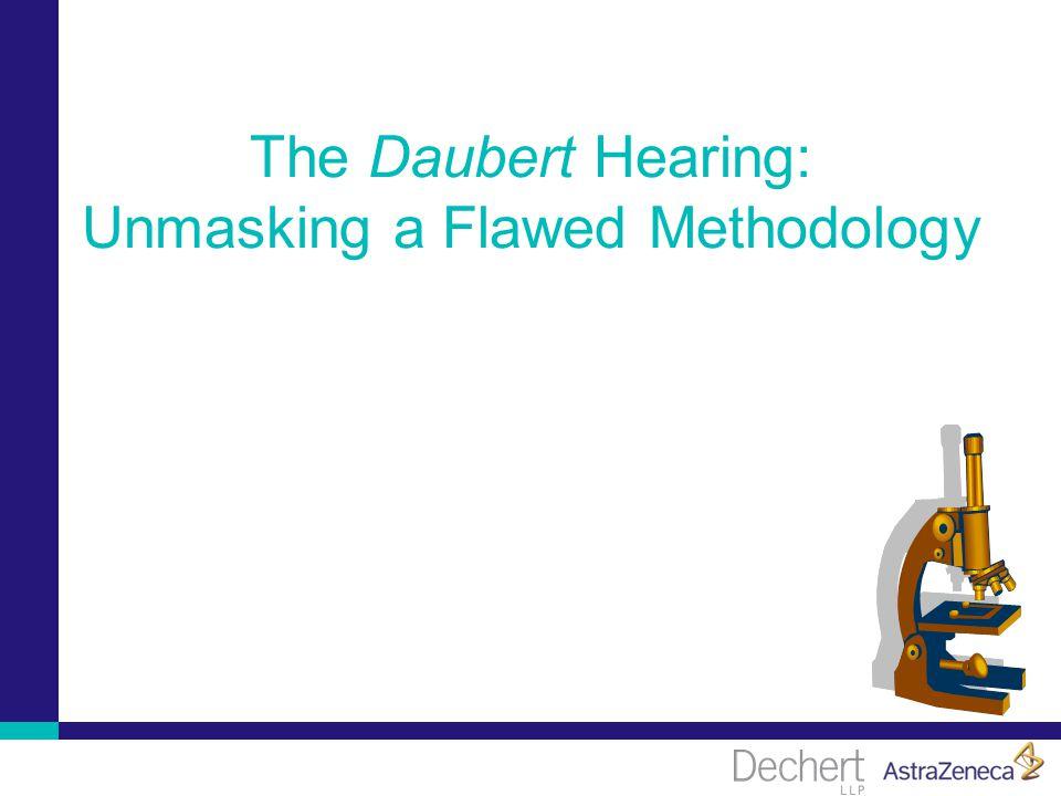 The Daubert Hearing: Unmasking a Flawed Methodology