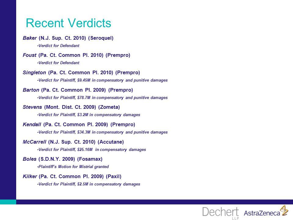 Recent Verdicts Baker (N.J. Sup. Ct. 2010) (Seroquel) -Verdict for Defendant Foust (Pa.