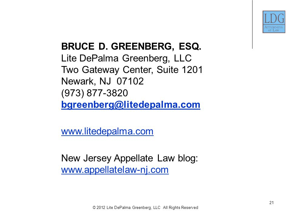 21 © 2012 Lite DePalma Greenberg, LLC All Rights Reserved BRUCE D.