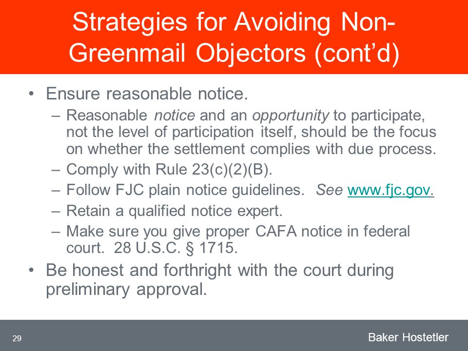 29 Baker Hostetler Strategies for Avoiding Non- Greenmail Objectors (cont'd) Ensure reasonable notice.