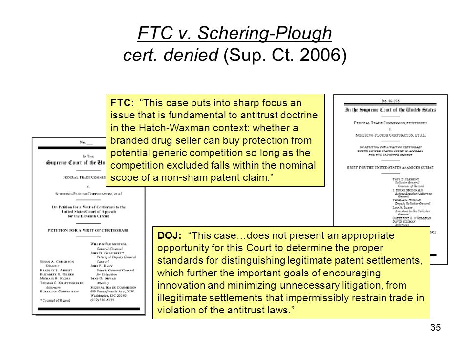 35 FTC v. Schering-Plough cert. denied (Sup. Ct.