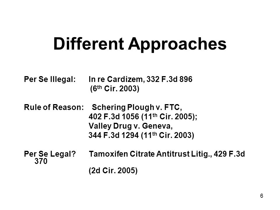 7 FTC approach We can't and should not litigate the underlying patent Patent is not an absolute right; its a probablistic right – the opportunity to exclude Reverse payments distort the generics incentives to bargain for the earliest possible entry date The existence of a nontrivial reverse payment suggests competition was compromised and there was a more procompetitive settlement