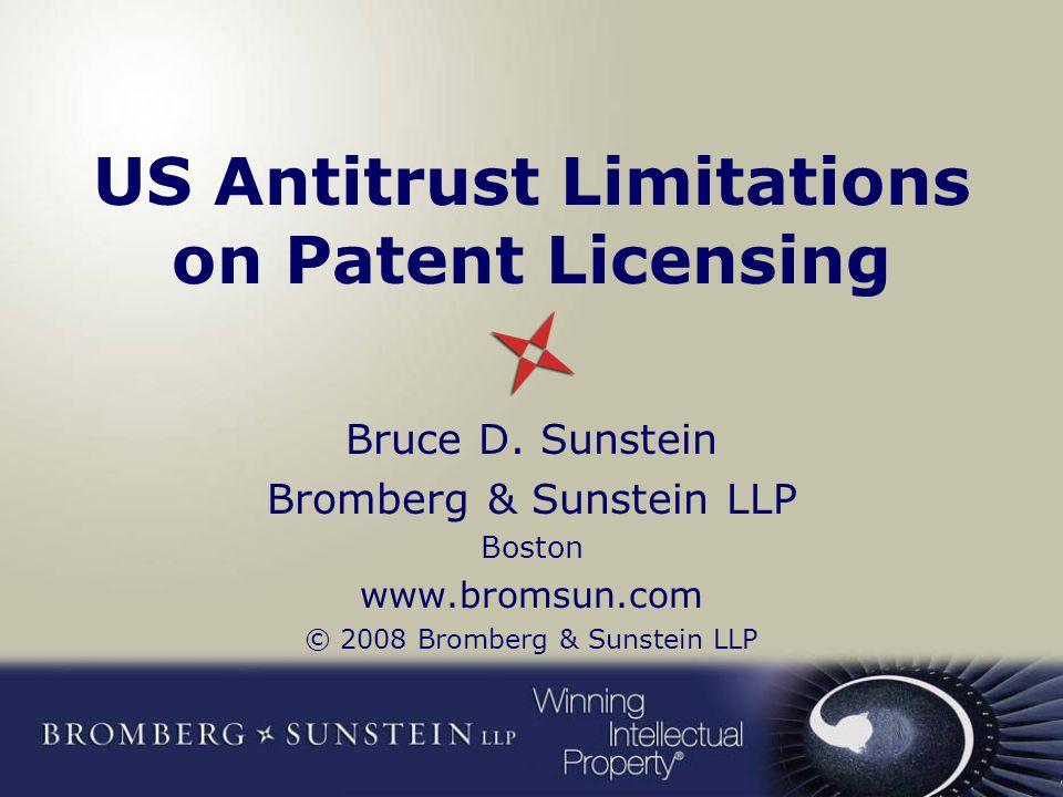 US Antitrust Limitations on Patent Licensing Bruce D.
