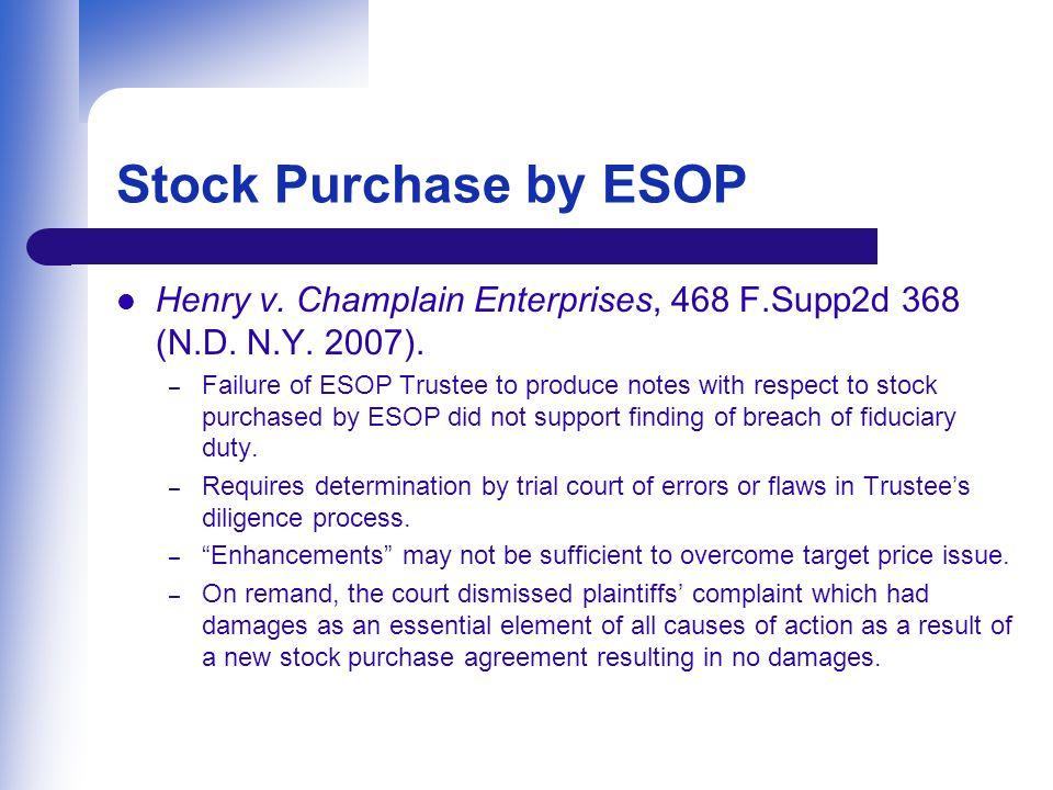 Stock Purchase by ESOP Henry v.Champlain Enterprises, 468 F.Supp2d 368 (N.D.