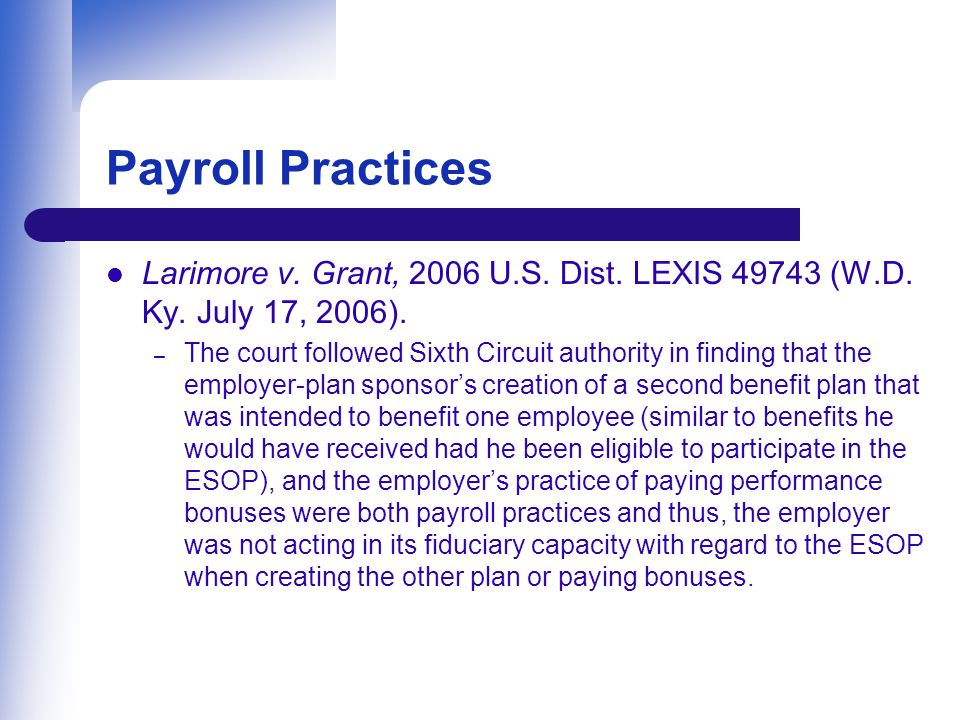 Payroll Practices Larimore v. Grant, 2006 U.S. Dist.