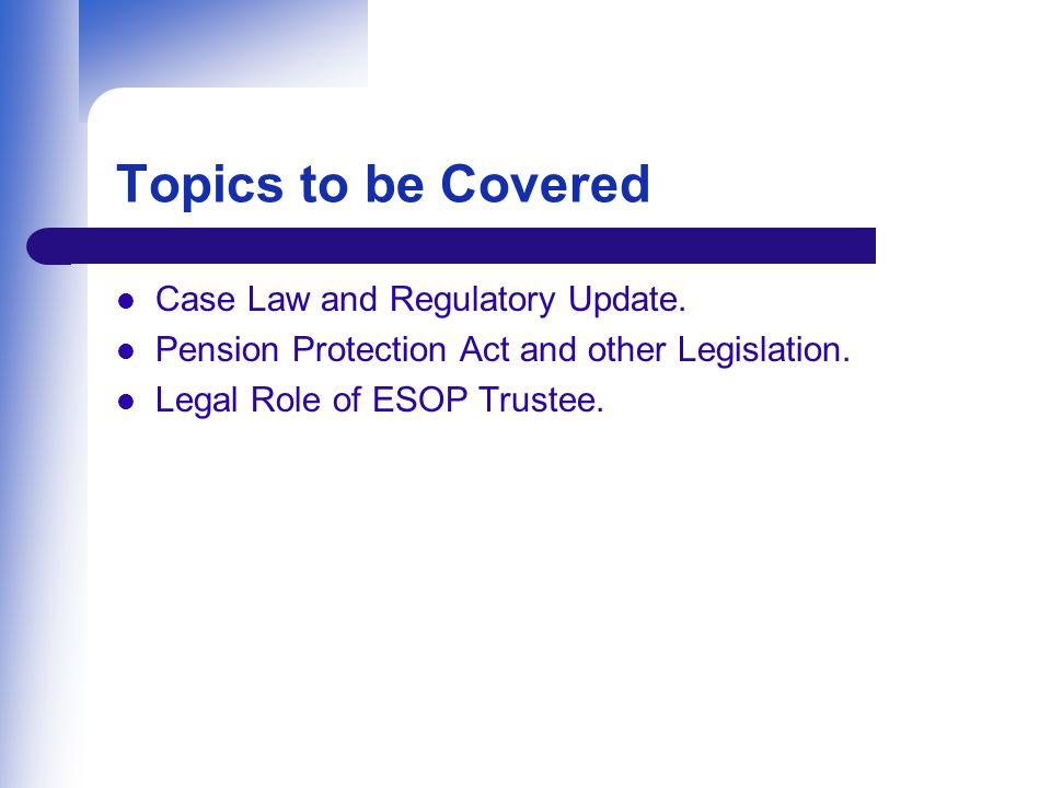Topics to be Covered Case Law and Regulatory Update.