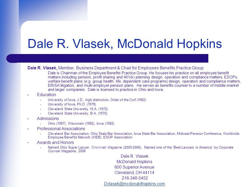 Dale R. Vlasek, McDonald Hopkins Dale R.