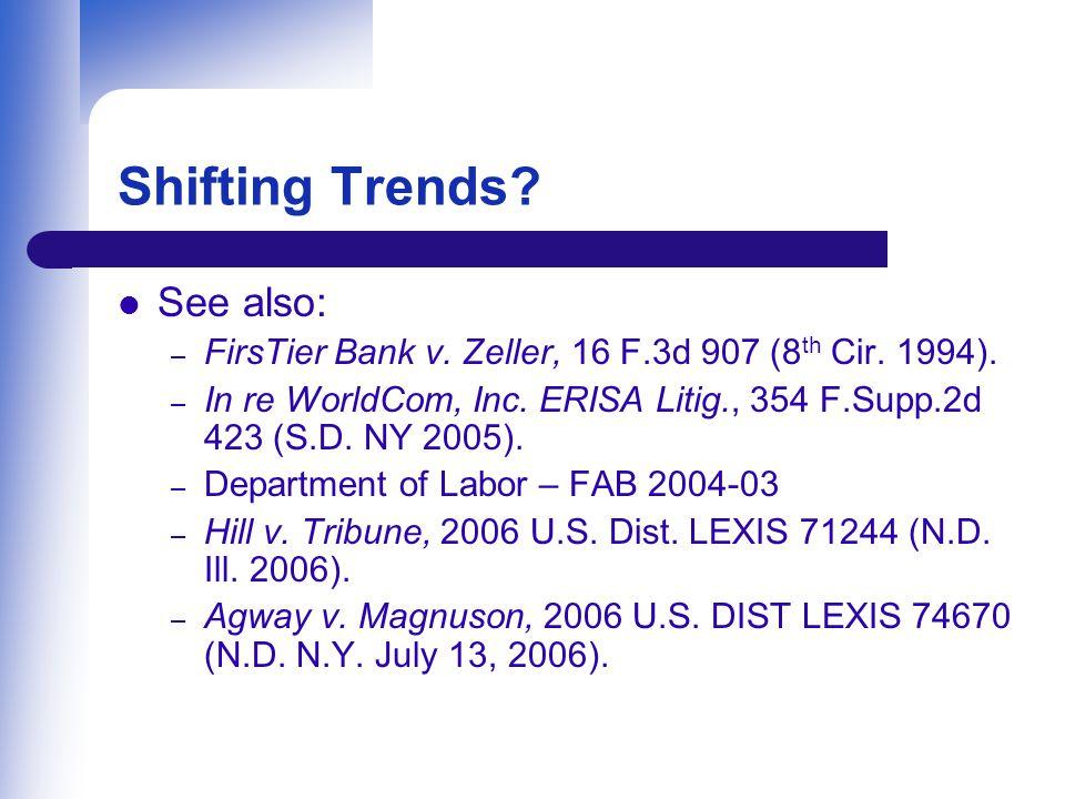 Shifting Trends.See also: – FirsTier Bank v. Zeller, 16 F.3d 907 (8 th Cir.