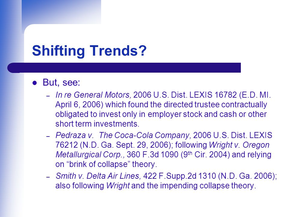 Shifting Trends.But, see: – In re General Motors, 2006 U.S.