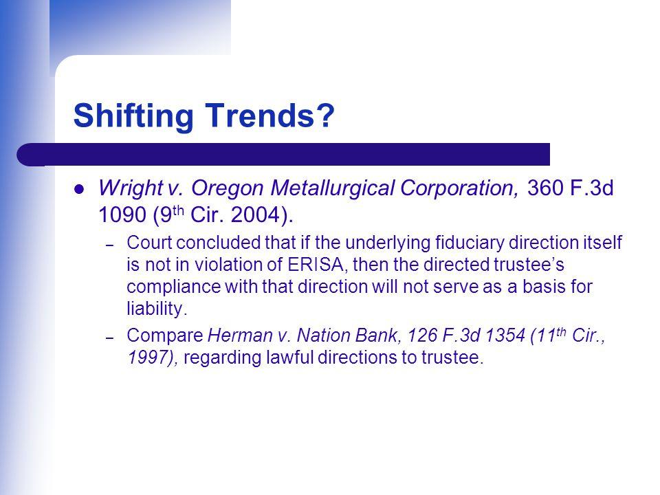 Shifting Trends.Wright v. Oregon Metallurgical Corporation, 360 F.3d 1090 (9 th Cir.