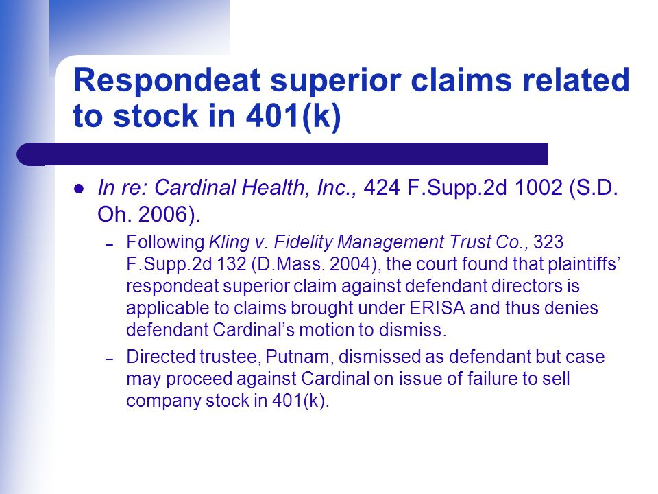Respondeat superior claims related to stock in 401(k) In re: Cardinal Health, Inc., 424 F.Supp.2d 1002 (S.D.