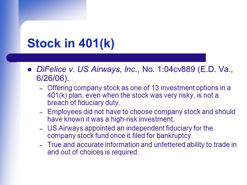 Stock in 401(k) DiFelice v.US Airways, Inc., No. 1:04cv889 (E.D.