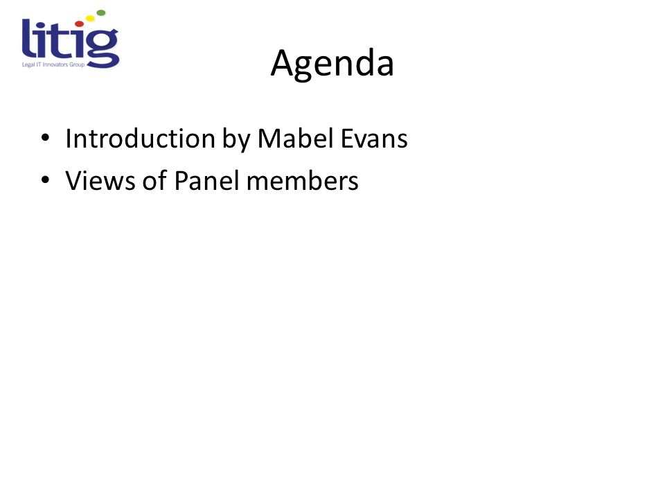 Agenda Introduction by Mabel Evans Views of Panel members