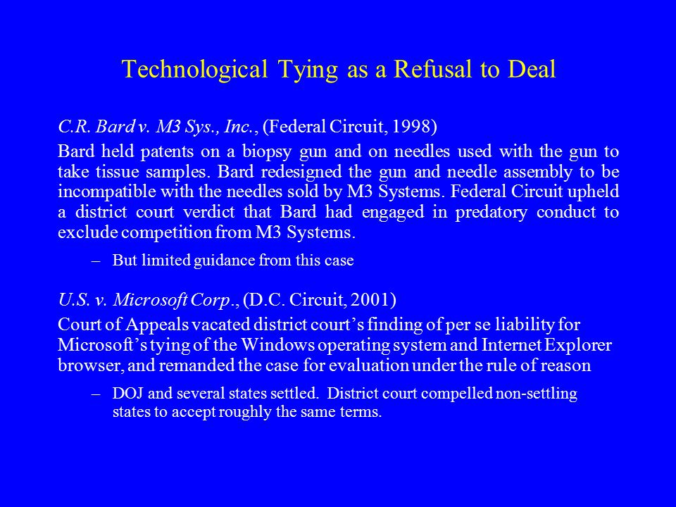 Technological Tying as a Refusal to Deal C.R. Bard v.