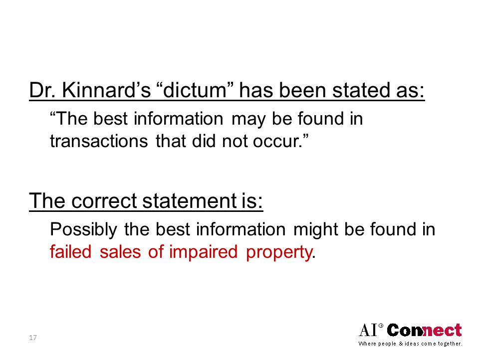 """Dr. Kinnard's """"dictum"""" has been stated as: """"The best information may be found in transactions that did not occur."""" The correct statement is: Possibly"""